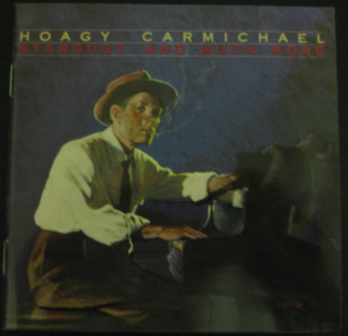 Hoagy Carmichael - Stardust, And Much More